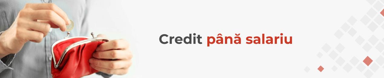 credit pana la salariu